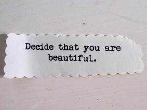 Decide You Are Beautiiful 2 © T Cousineau