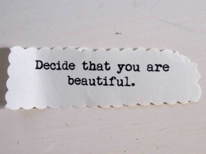 Decide You Are Beautiiful 2 © T Cousineau