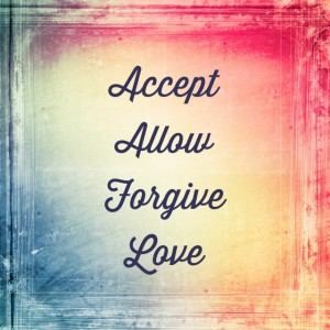 Accept Allow Forgive Love